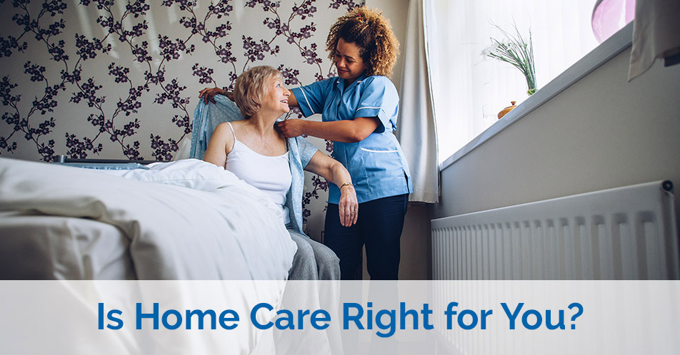 Is Home Care Right for You?