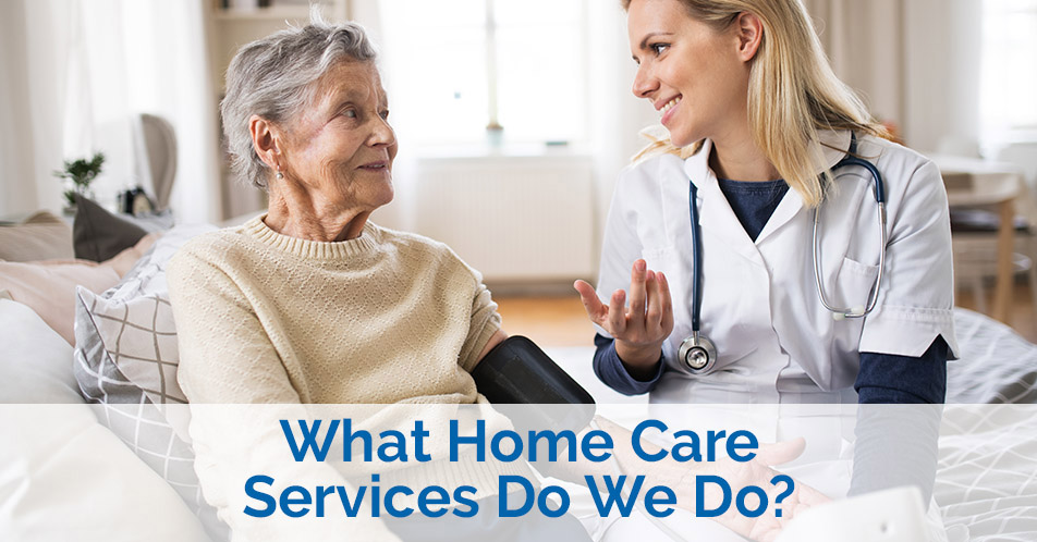 What Home Care Services Do We Do?